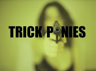 trick ponies better